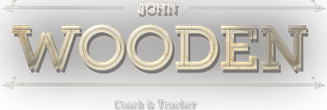 John Wooden, Coach & Teacher